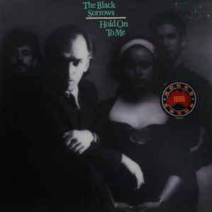 BLACK SORROWS, THE - HOLD ON TO ME Dutch pressing (LP)