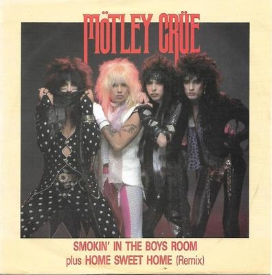"MÖTLEY CRÜE - SMOKIN' IN THE BOYS ROOM / HOME SWEET HOME (REMIX) UK ps (7"")"