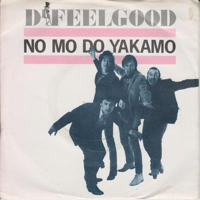 """DR FEELGOOD - NO MO DO YAKAMO / Best In The World (7"""")"""