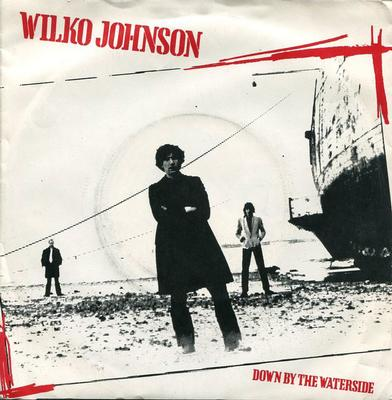 """JOHNSON, WILKO - DOWN BY THE WATERSIDE / All Right (7"""")"""
