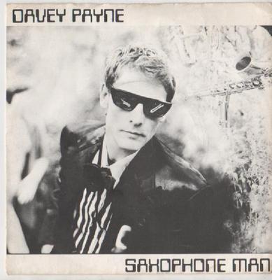 "PAYNE, DAVEY - SAXOPHONE MAN / A Foggy Day In London Town (7"")"