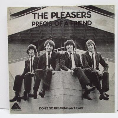 """THE PLEASERS - PRECIS OF A FRIEND / Dont't Go Breaking My Heart (7"""")"""