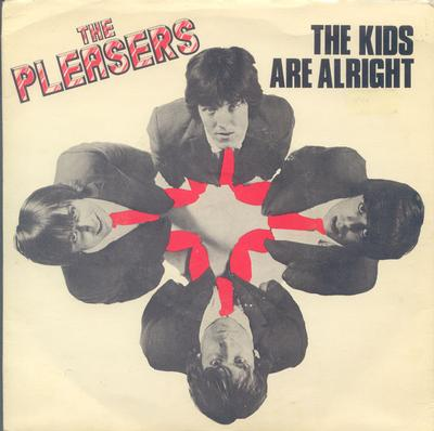 """THE PLEASERS - THE KIDS ARE ALRIGHT / Stay With Me (7"""")"""