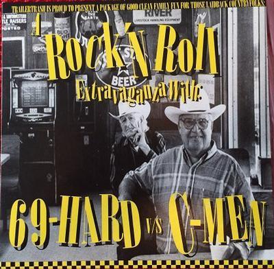 """69-HARD / C-MEN - A ROCK 'N' ROLL EXTRAVAGANZA WITH 69-HARD V/S C-MEN Signed Copy (7"""")"""