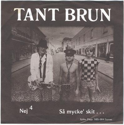 """TANT BRUN - NEJ / Så Mycke' Skit... (7"""")"""