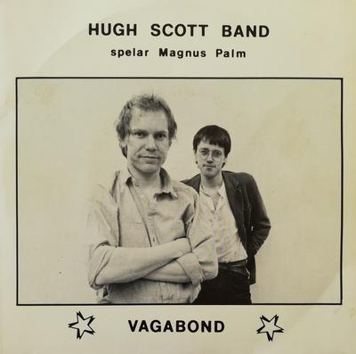 "HUGH SCOTT BAND - SPELAR MAGNUS PALM - VAGABOND (7"")"