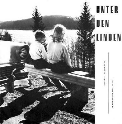 """UNTER DEN LINDEN - VÄNDA INÅT / Ett Landskap (7"""")"""