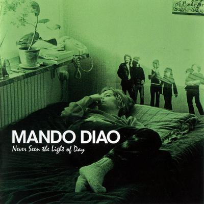 MANDO DIAO - NEVER SEEN THE LIGHT OF DAY Green Vinyl, Lim. Ed. 1000 copies (LP)