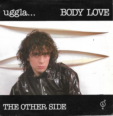 "UGGLA, MAGNUS - BODY LOVE / THE OTHER SIDE (7"")"