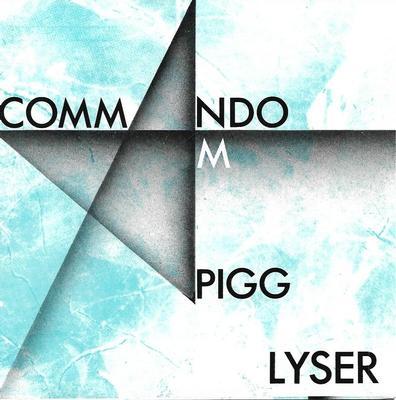 """COMMANDO M. PIGG - LYSER / CAT (7"""")"""