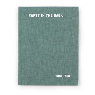 RAZO, TINO - PARTY IN THE BACK A Documentation Of The Long Gone 90's Skate Culture In America! (BOOK)
