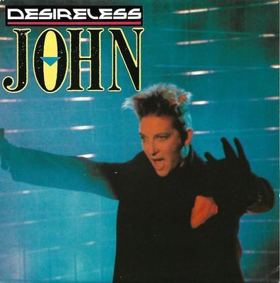 """DESIRELESS - JOHN / JOHN (TEMP0 120) Dutch ps (7"""")"""