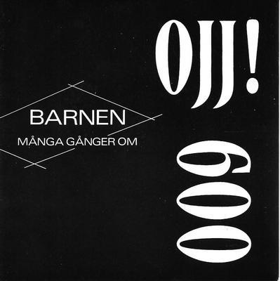 """OJJ! 600 - BARNEN / MÅNGA GÅNGER OM Dag Vag related (7"""")"""