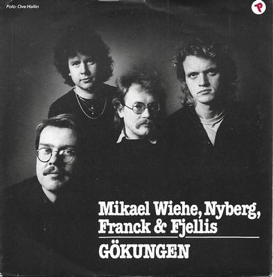 "MIKAEL WIEHE, NYBERG, FRANCK & FJELLIS - GÖKUNGEN / LIVET EFTER 30 (7"")"
