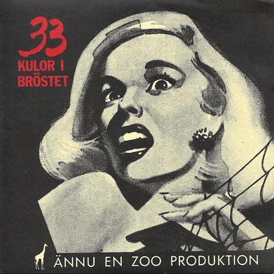 "ZOO - 33 KULOR I BRÖSTET / VILD Produced/written by Olle Ljungström (7"")"