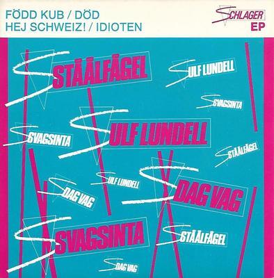 "STÅÅLFÅGEL / ULF LUNDELL / DAG VAG / SVAGSINTA - SCHLAGER EP Scarce 4-track EP! (7"")"