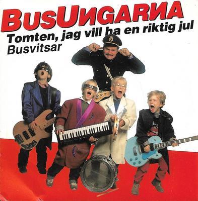 """BUSUNGARNA - TOMTEN, JAG VILL HA EN RIKTIG JUL / BUSVITSAR (7"""")"""