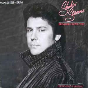 "SHAKIN' STEVENS - BECAUSE I LOVE YOU Dutch maxi single, Swedish promostamp (12"")"