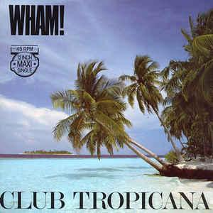 "WHAM! - CLUB TROPICANA Rare Dutch maxi (12"")"