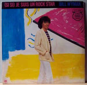 "WYMAN, BILL - (SI SI) JE SUIS UN ROCK STAR Dutch maxi (12"")"