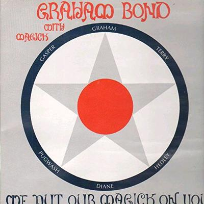 GRAHAM BOND WITH MAGICK - WE PUT OUR MAGICK ON YOU Deluxe Reissue (LP)