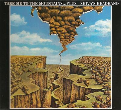 SHIVA'S HEADBAND - TAKE ME TO THE MOUNTAINS... PLUS (2LP)