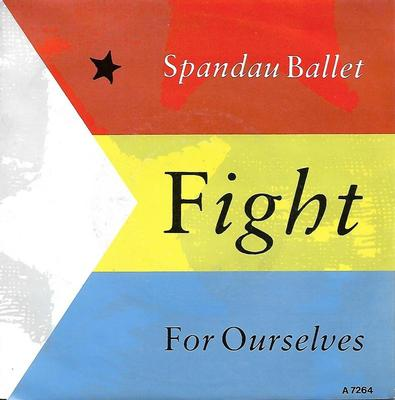 "SPANDAU BALLET - FIGHT FOR OURSELVES / FIGHT... THE HEARTACHE Dutch ps (7"")"