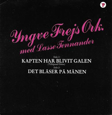 "YNGVE FREJS ORKESTER MED LASSE TENNANDER - KAPTEN HAR BLIVIT GALEN / DET BLÅSER PÅ MÅNEN (7"")"
