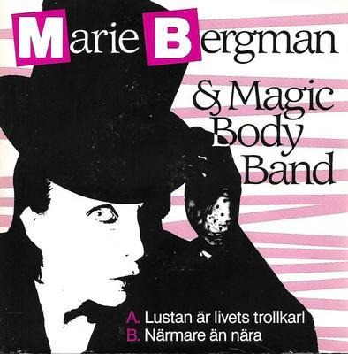 """MARIE BERGMAN & MAGIC BODY BAND - LUSTAN ÄR LIVETS TROLLKARL / NÄRMARE ÄN NÄRA (7"""")"""