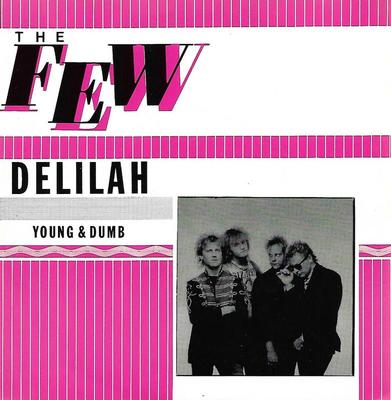 "FEW, THE - DELILAH / YOUNG & DUMB (7"")"
