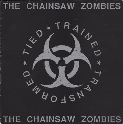 CHAINSAW ZOMBIES, THE - TIED TRAINED TRANSFORMED (LP)