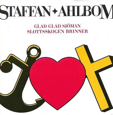 """AHLBOM, STAFFAN - GLAD GLAD SJÖMAN / SLOTTSSKOGEN BRINNER (7"""")"""