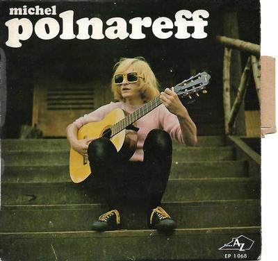 """POLNAREFF, MICHEL - SOUS QUELLE ÉTOILE SUIS-JE NÉ + 3 French EP (7"""")"""
