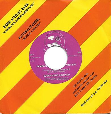"BJÖRN AFZELIUS BAND / NATIONALTEATERN - KAMRATER, BODENARBETARE! / RÄDDA VARVEN! Jukebox centre (7"")"