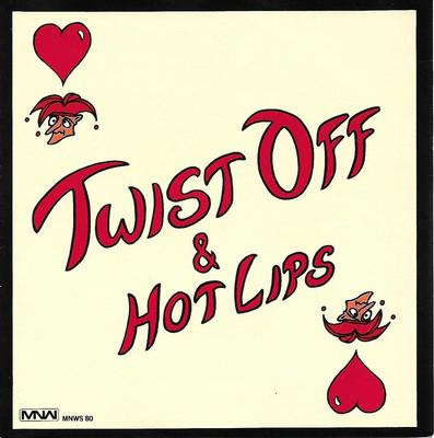 "TWIST OFF & HOT LIPS - SPADER ESS / LEK FÖR DÅRAR (7"")"
