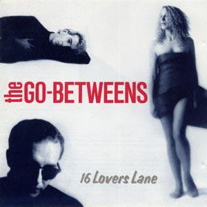 GO-BETWEENS, THE - 16 LOVERS LANE Scarce Swedish pressing (LP)