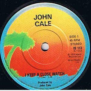 "CALE, JOHN - I KEEP A CLOSE WATCH / Close Watch (7"")"
