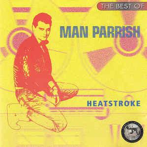 MAN PARRISH - HEATSTROKE - THE BEST OF... Rare 1997 compilation! (CD)