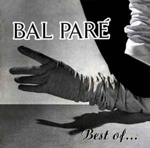 BAL PARÉ - BEST OF... Very rare 1994 compilation CD!! (CD)