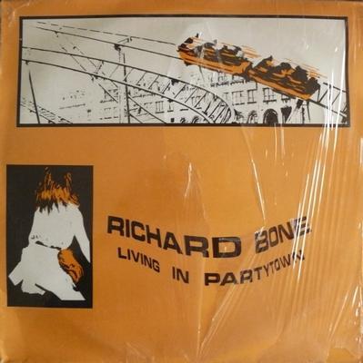 "BONE, RICHARD - LIVING IN PARTYTOWN UK Original Pressing (12"")"