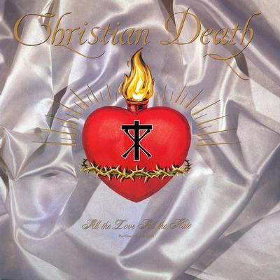 CHRISTIAN DEATH - ALL THE LOVE AND HATE (PART ONE: ALL THE LOVE) UK Original Pressing (LP)
