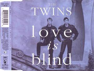TWINS, THE - LOVE IS BLIND German 4-track CD maxi, with promo infosheet! (CDM)