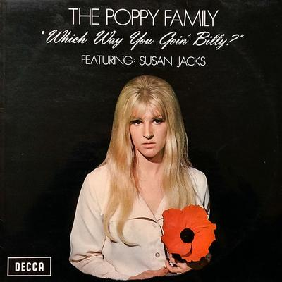 POPPY FAMILY, THE - WHICH WAY YOU GOIN' BILLY? UK Original Stereo Pressing (LP)