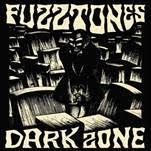 FUZZTONES - DARK ZONE (2LP)