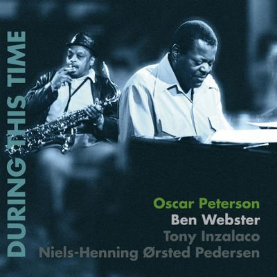 PETERSON, OSCAR / WEBSTER, BEN - DURING THIS TIME Rare & Numbered Live Album, Recorded Live In Hannover, 1972 (2LP)