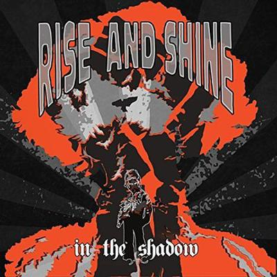 RISE AND SHINE - IN THE SHADOW Latest Release From The Swedish Stoners (LP)