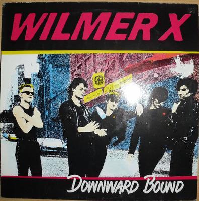 WILMER X - DOWNWARD BOUND Swedish Original Pressing (LP)