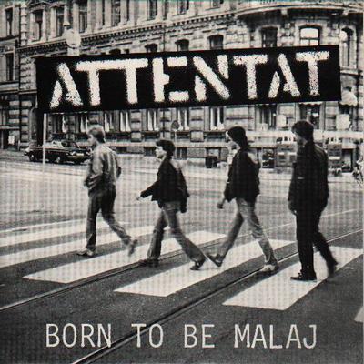 """ATTENTAT - BORN TO BE MALAJ 2018 Pressing (7"""")"""