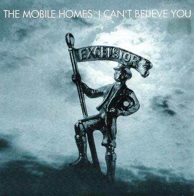 """MOBILE HOMES, THE - I CAN'T BELIEVE YOU / VIOLENCE (7"""")"""