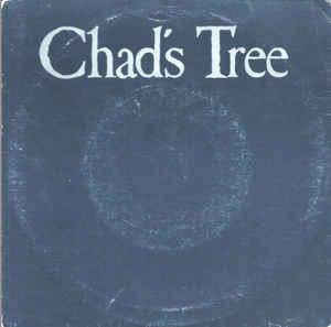 "CHAD'S TREE - CRUSH THE LILY/ TOLL FOR JOSEPHINE (7"")"